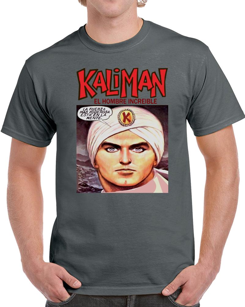 Kaliman El Hombre Increible La Fuerza Mas Poderosa Esta En La Mente  T Shirt