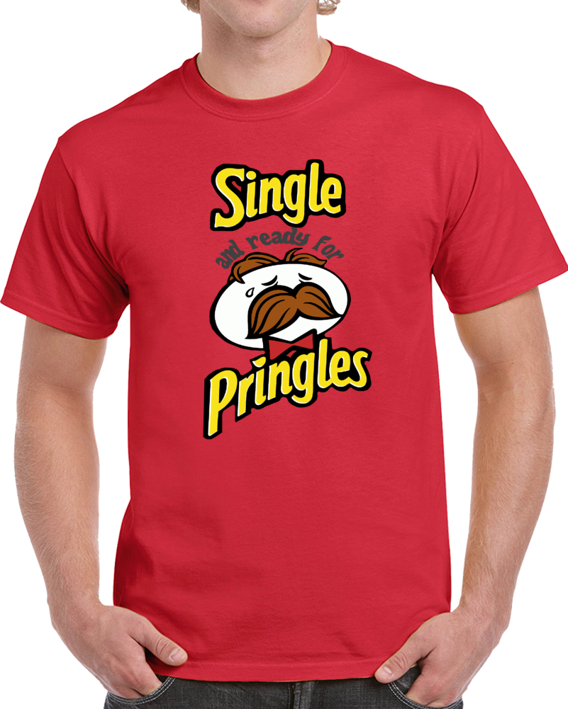 Single And Ready For Pringles  T Shirt