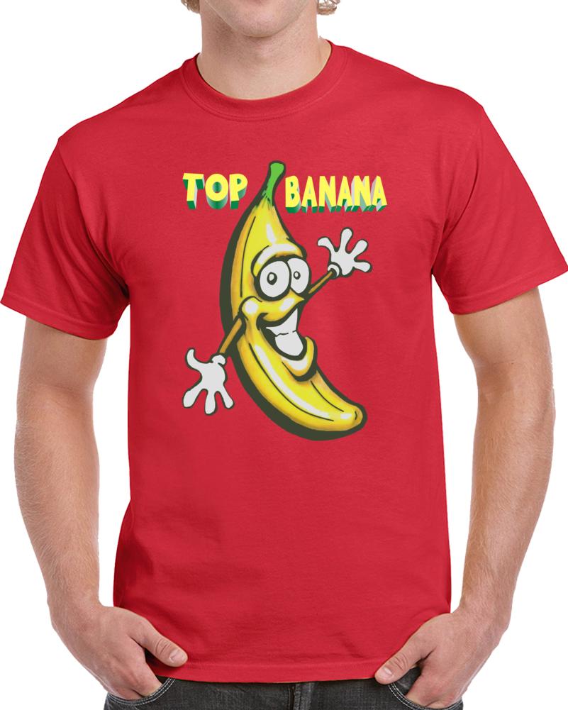 Top Banana  T Shirt