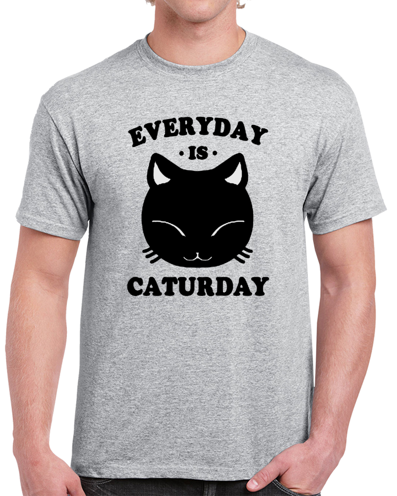 Every Day Is Caturday Funny Cat Face  T Shirt