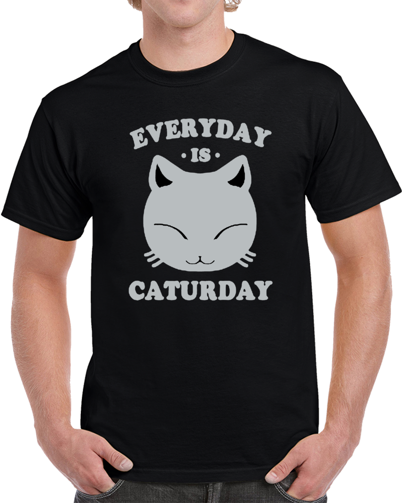 Every Day Is Caturday Happy Funny Cat Face  T Shirt