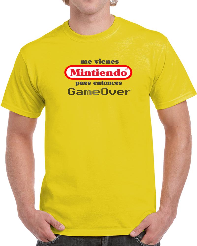 Nintendo Logo Me Vienes Mintiendo Pues Entonces Game Over T Shirt