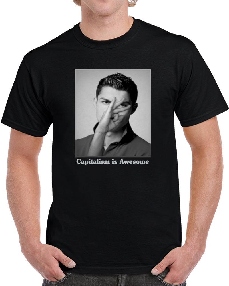 Cr7 Cristiano Ronaldo Capitalism Is Awesome  T Shirt