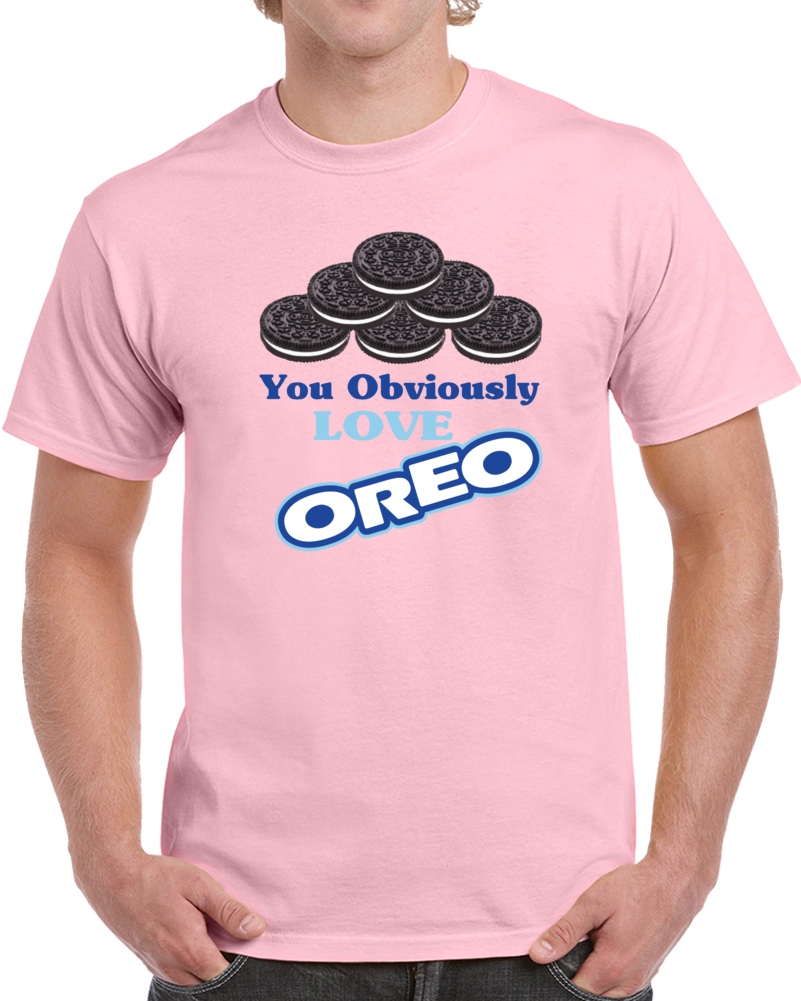 You Obviously Love Oreo Cookies T Shirt