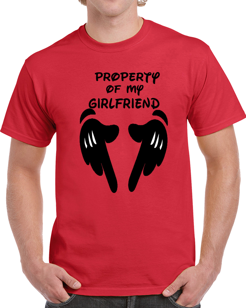 Property Of My Girlfriend Disney   T Shirt