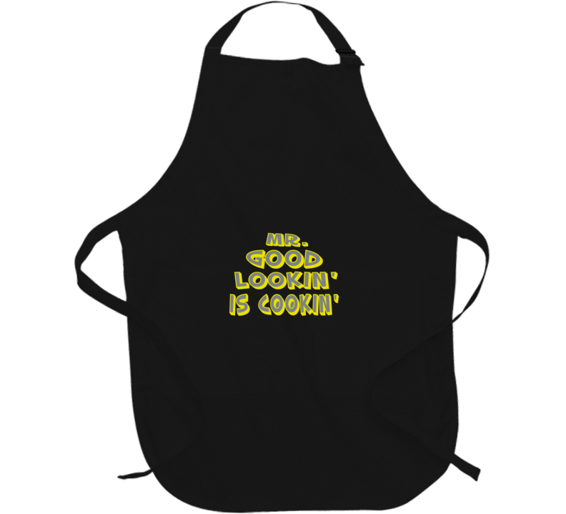 Mr Good Looking Is Cooking  Apron