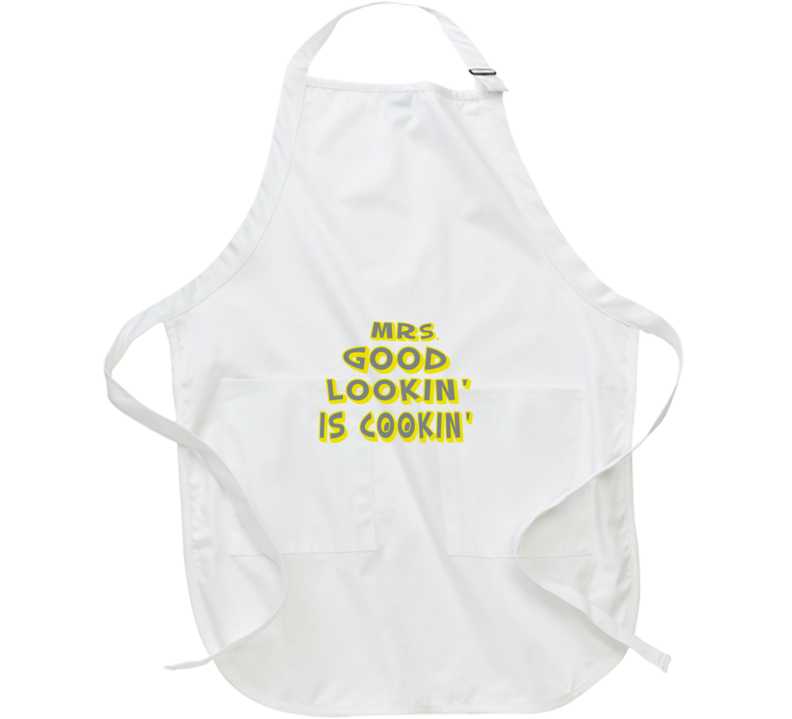 Mrs Good Looking Is Cooking Apron