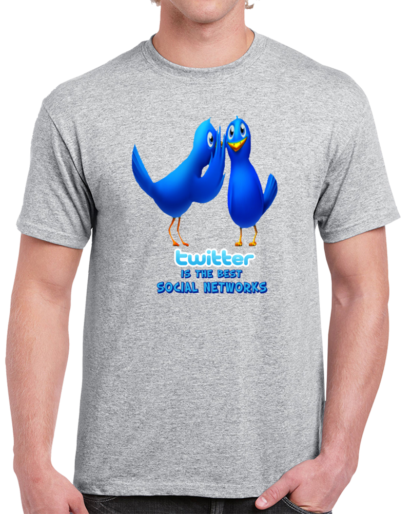 Twitter Is The Best Social Networks  T Shirt