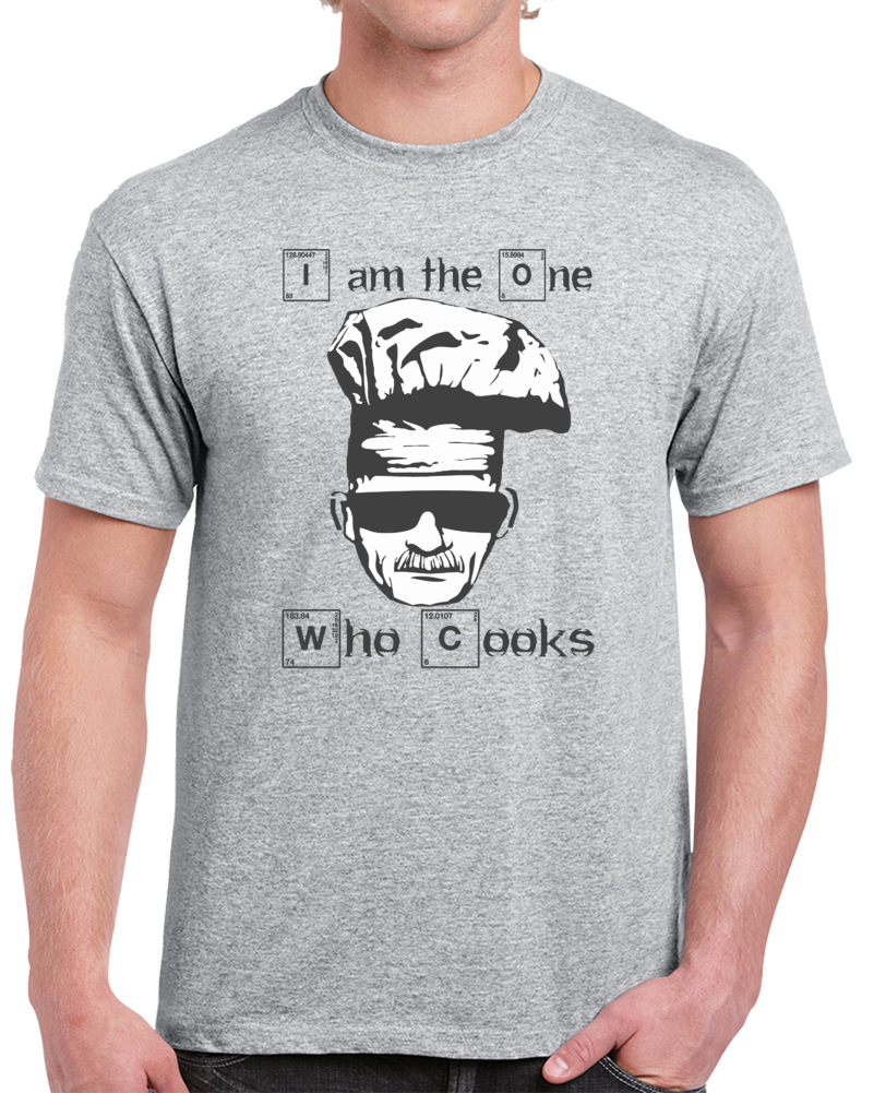 Breaking Bad I Am The One Who Cooks T Shirt