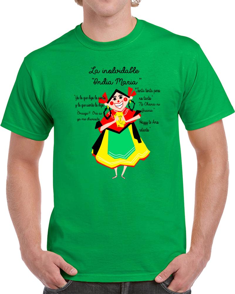 La Inolvidable India Maria Ni Chana Ni Juana  T Shirt