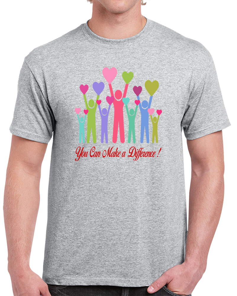 You Can Make A Difference T Shirt