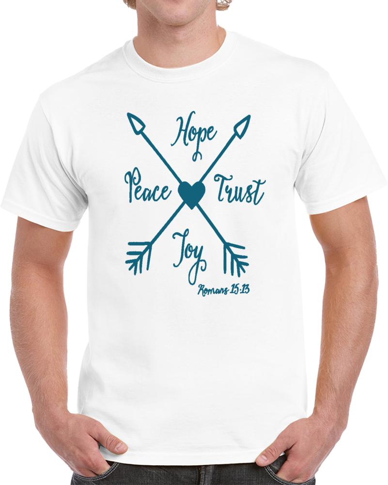 Hope Peace Joy Trust Romans 15 13  T Shirt