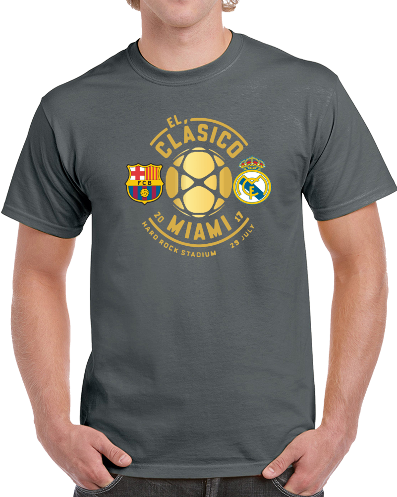 El Clasico Del Futbol Soccer Barcelona Real Madrid Miami 29 De Julio 2017 Hard Rock Stadium   T Shirt