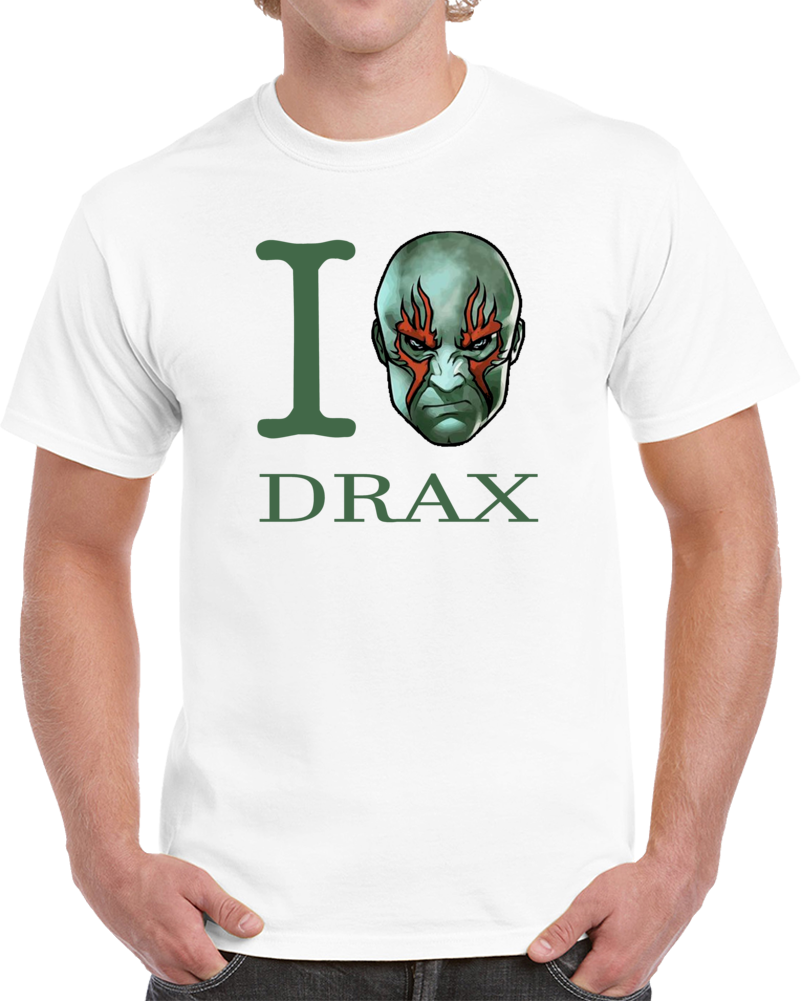 I Love Drax Guardians Of The Galaxy  T Shirt