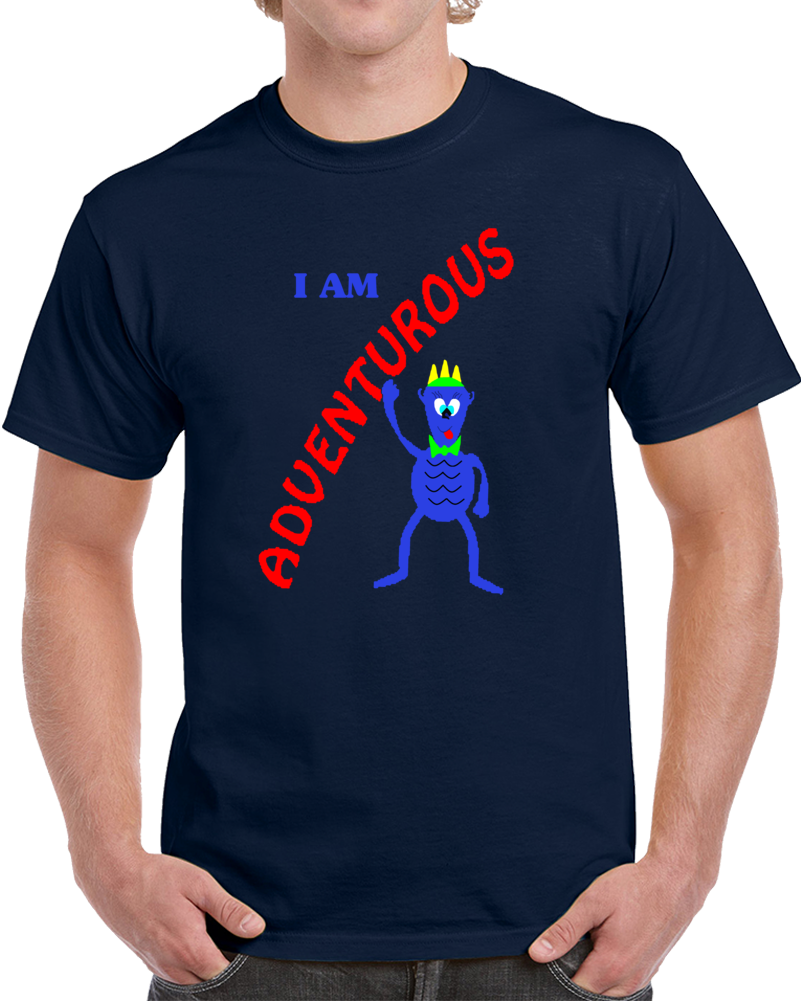 I Am Adventurous  T Shirt