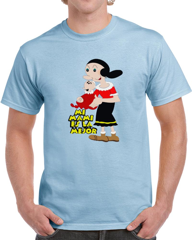 Mi Mami Es La Mejor Oliva Popeye Cocoliso  T Shirt
