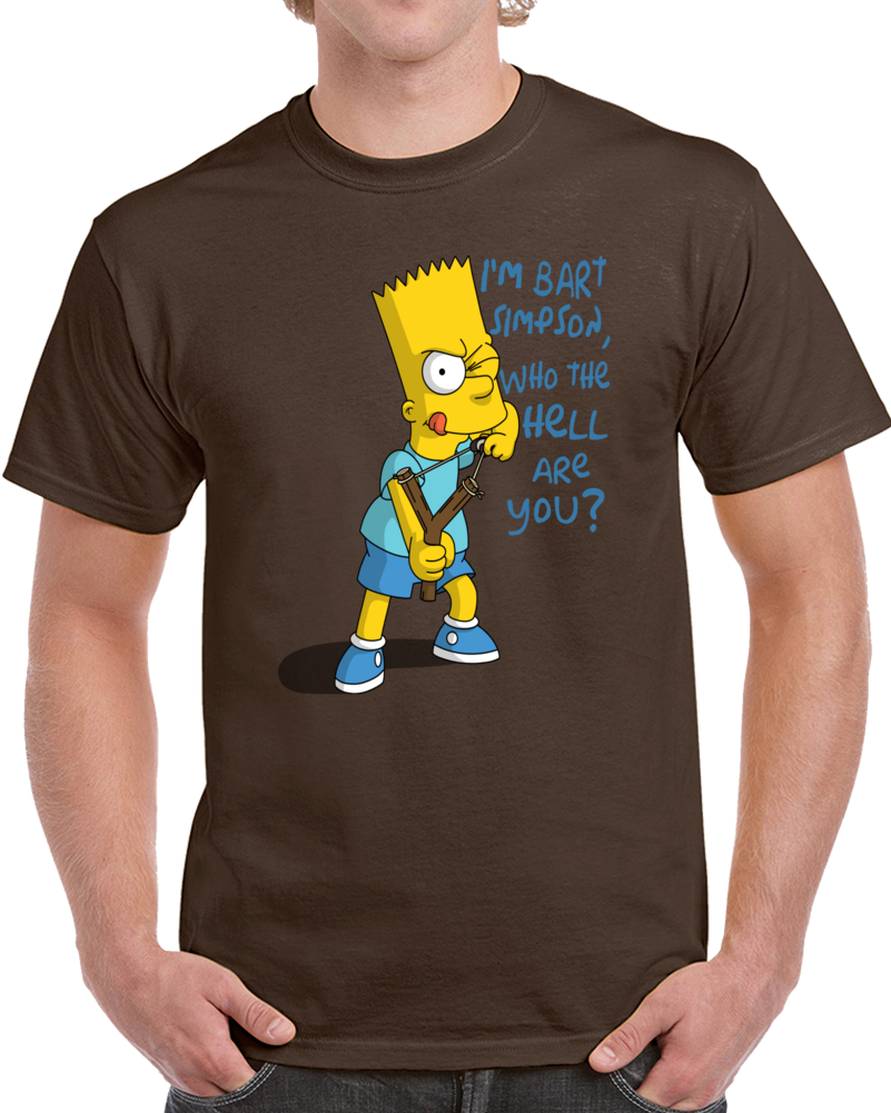 I Am Bart Simpson Who The Hell Are You  T Shirt