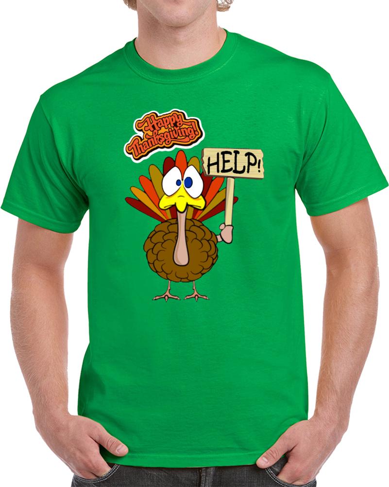 Happy Thanksgiving Turkey Help   T Shirt
