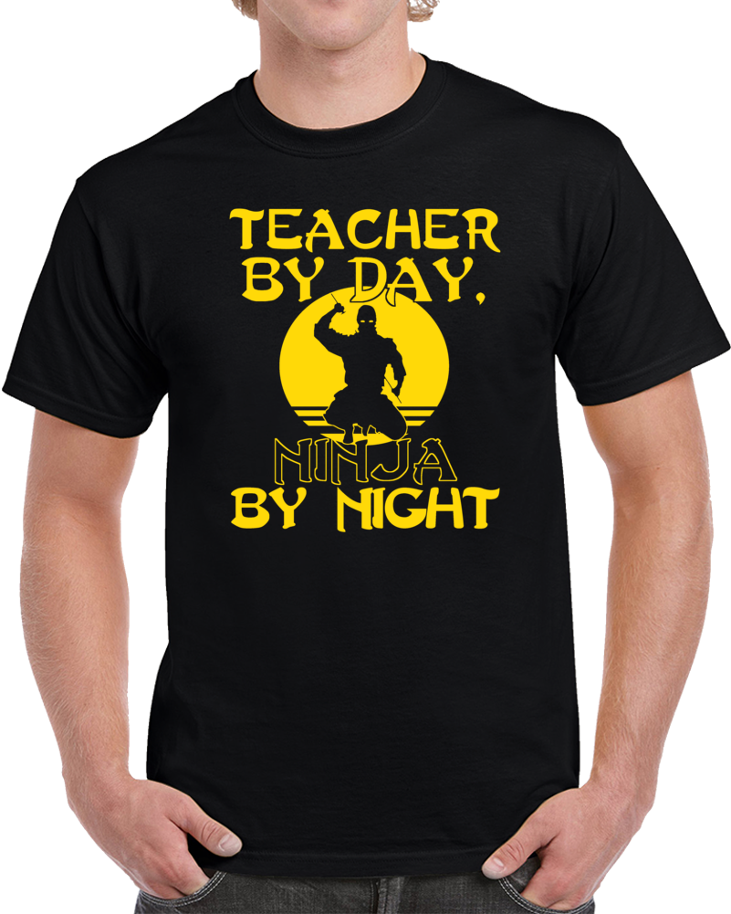 Teacher By Day Ninja By Night  T Shirt