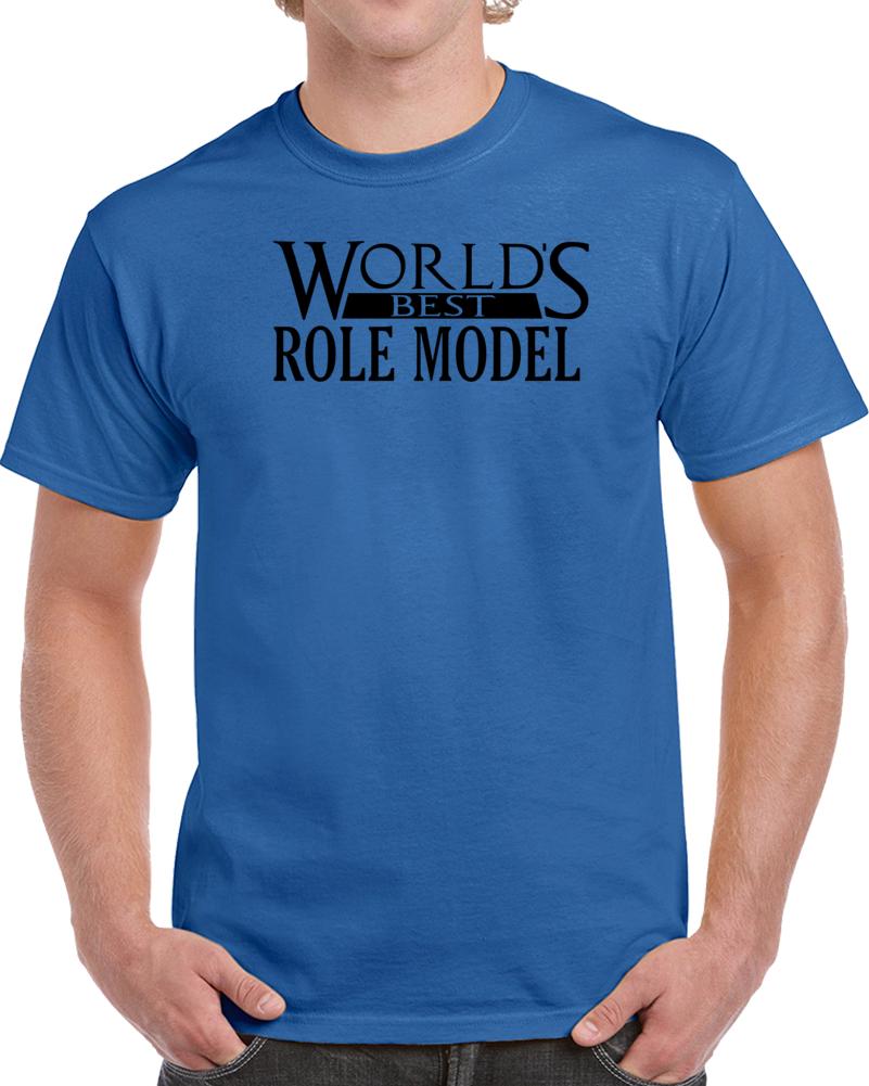 World Best Role Model  T Shirt