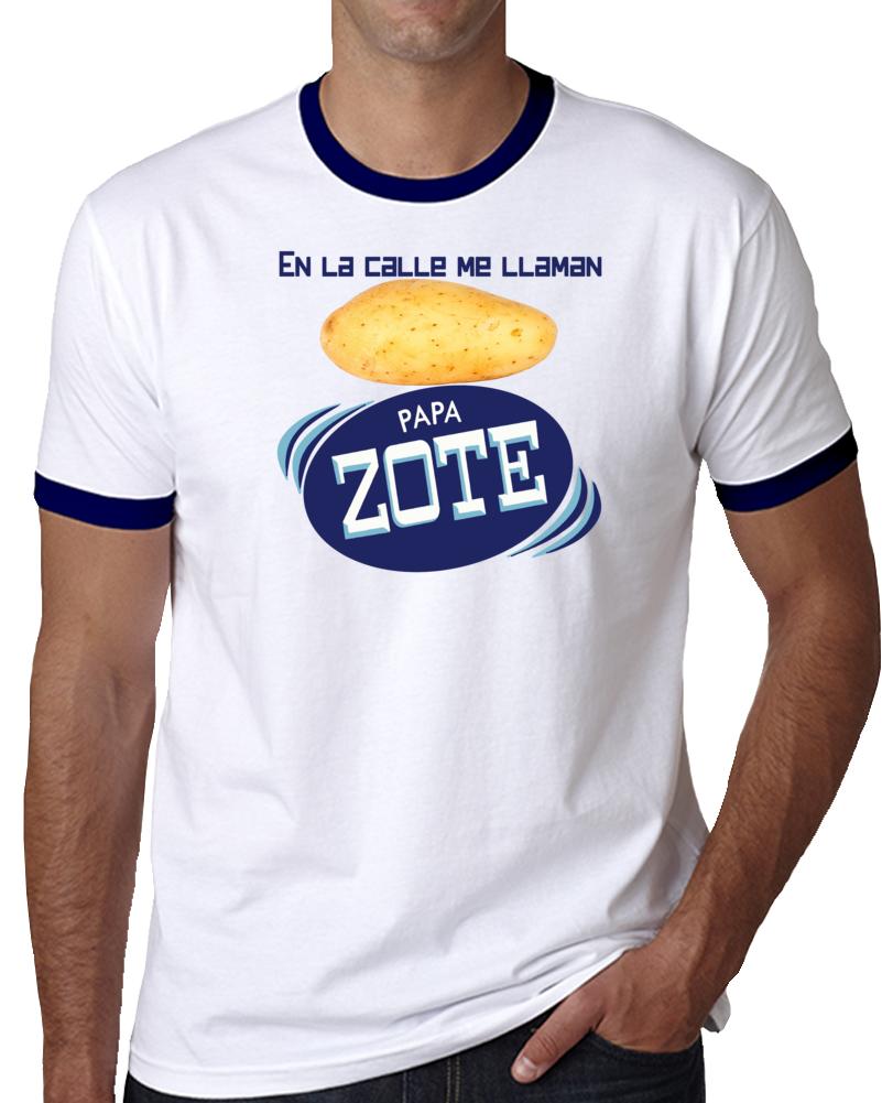 En La Calle Me Llaman Papazote   T Shirt