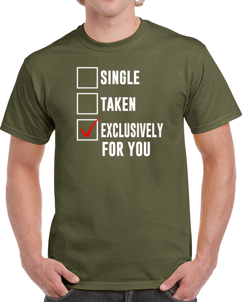 Single Taken Exclusively For You  T Shirt