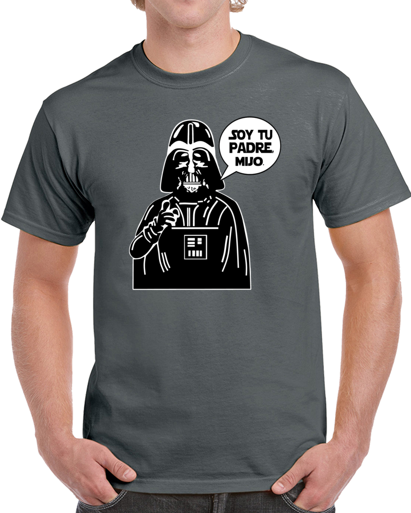 Yo Soy Tu Padre Mijo Star Wars Darth Vader  T Shirt