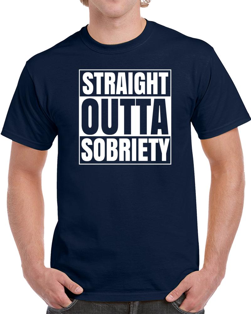 Straight Outta Sobriety T Shirt
