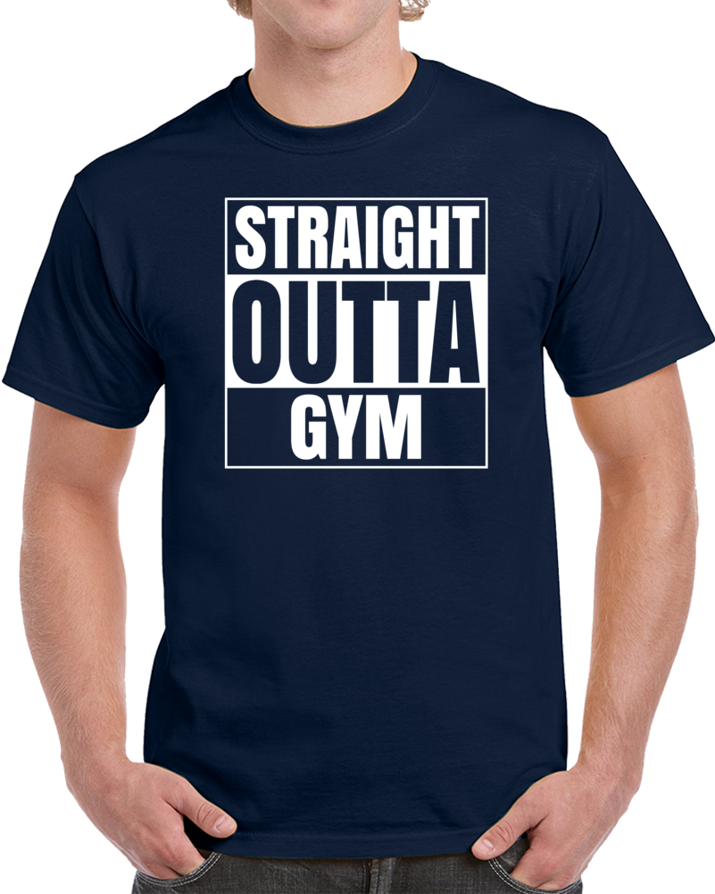 Straight Outta Gym  T Shirt