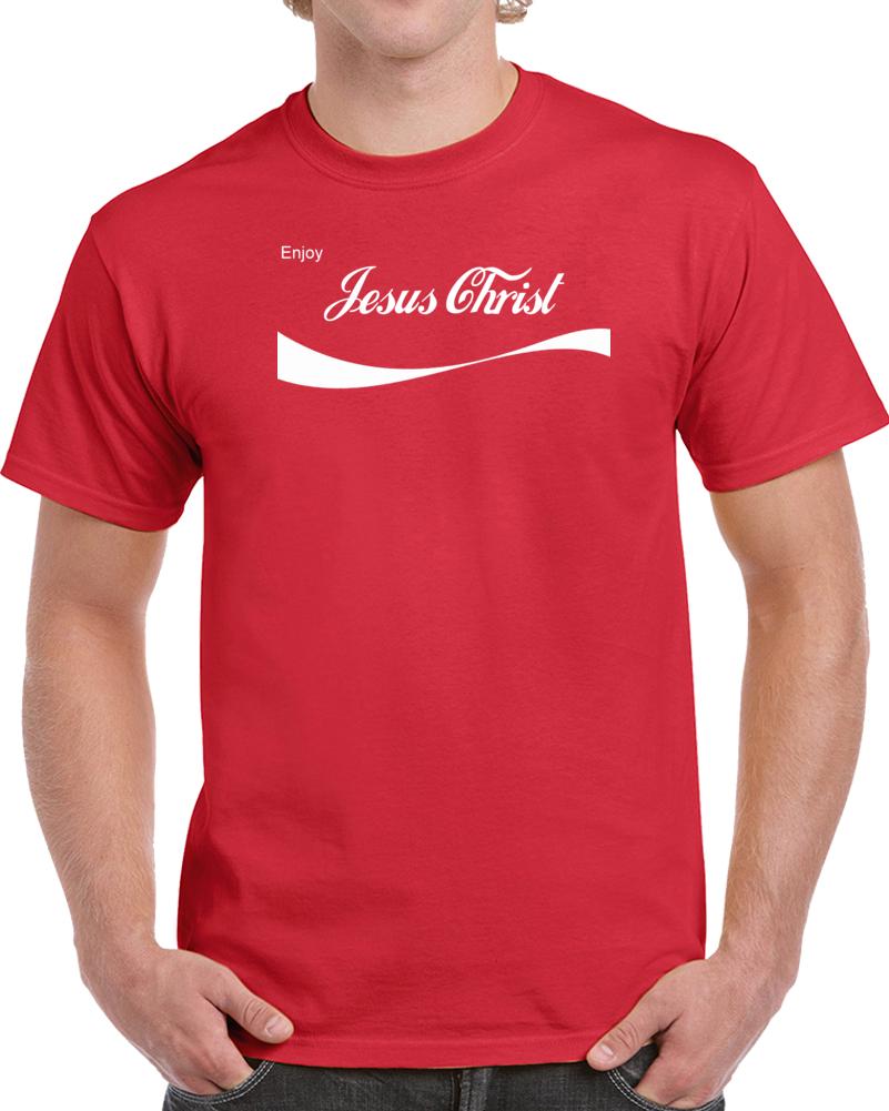 Enjoy Jesus Christ  T Shirt