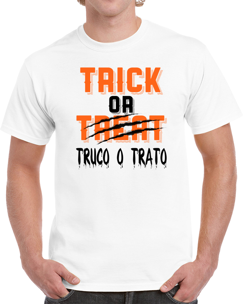 Trick Or Treat Truco O Trato  T Shirt
