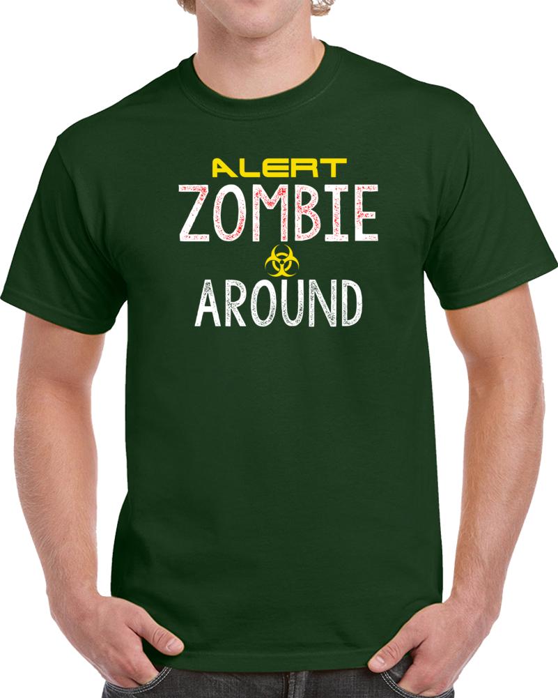 Alert Zombie Around T Shirt