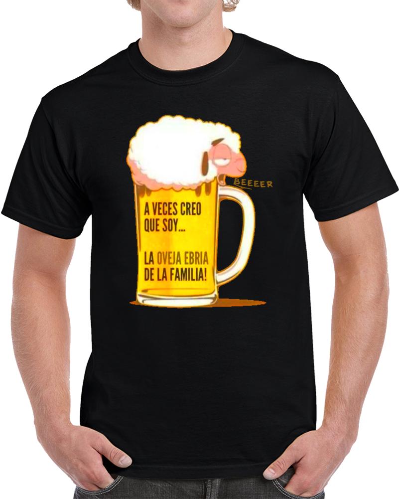 A Veces Creo Que Soy La Oveja Ebria De La Familia   T Shirt