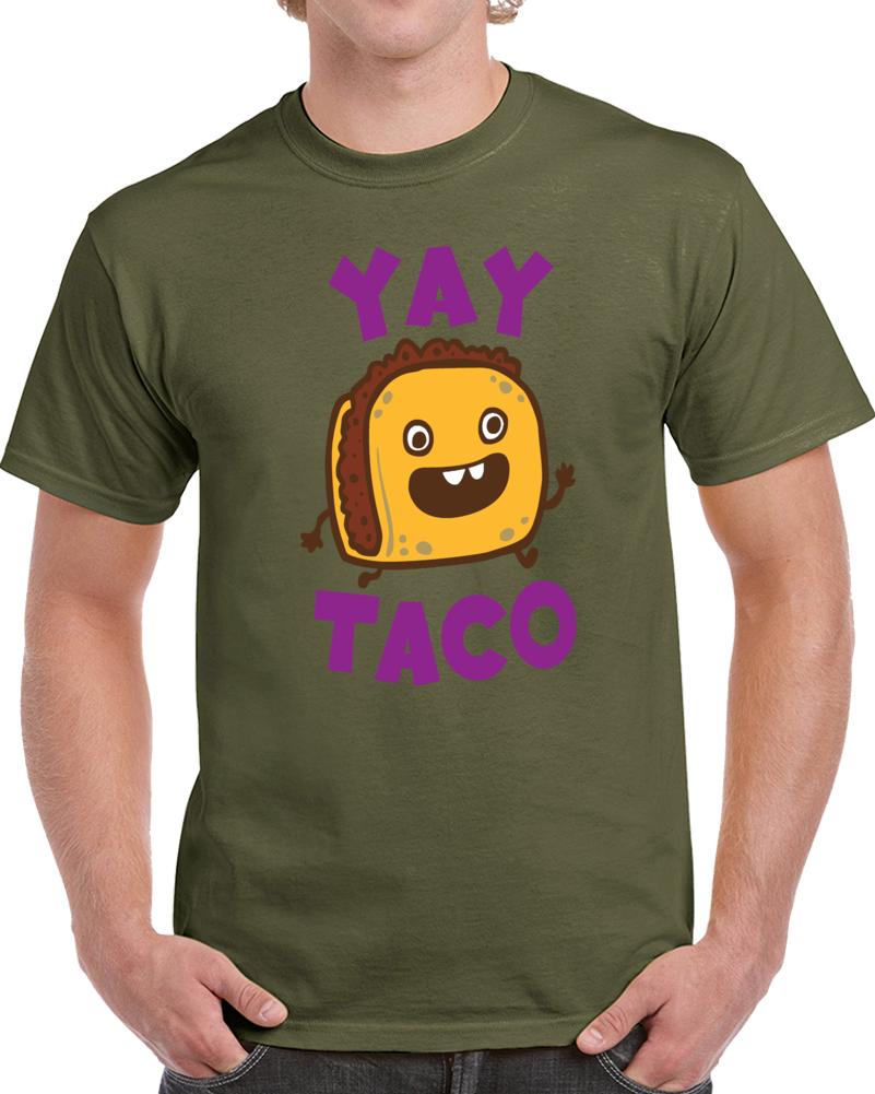 Yay Taco  T Shirt