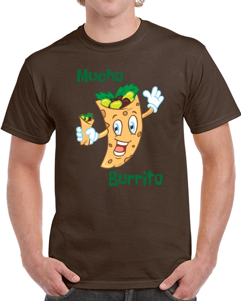 Mucho Burrito  T Shirt