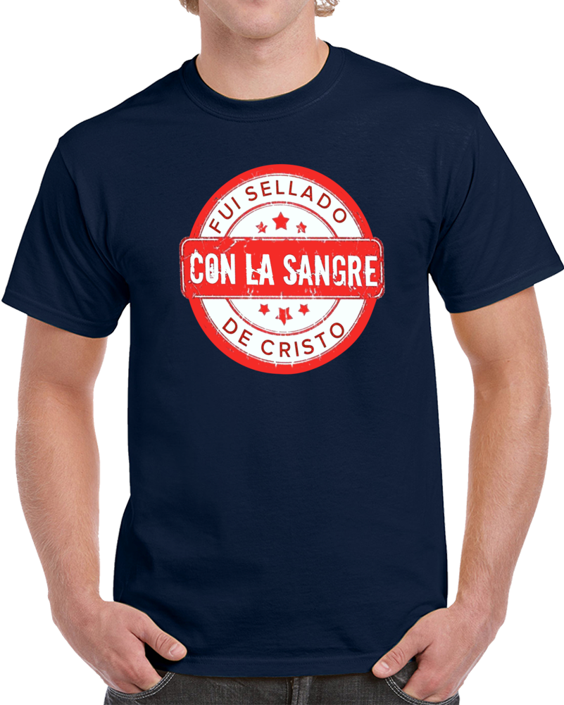 Fui Sellado Con La Sangre De Cristo  T Shirt
