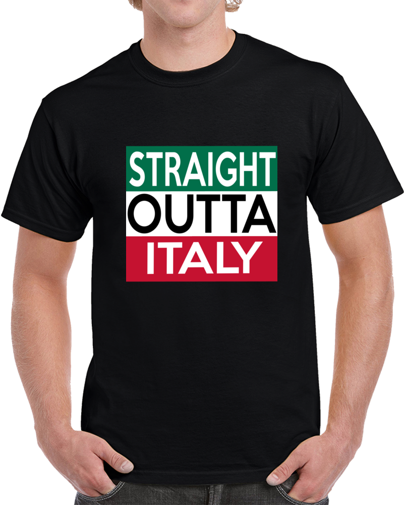 Straight Outta Italy  T Shirt