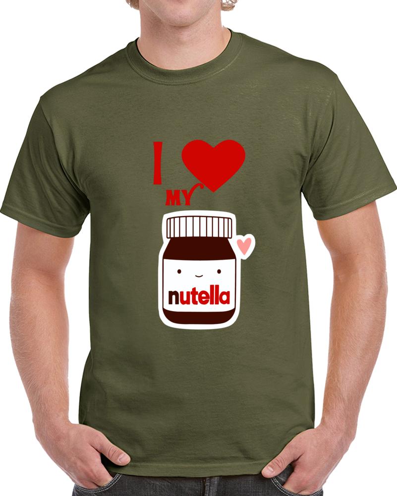I Love My Nutella   T Shirt