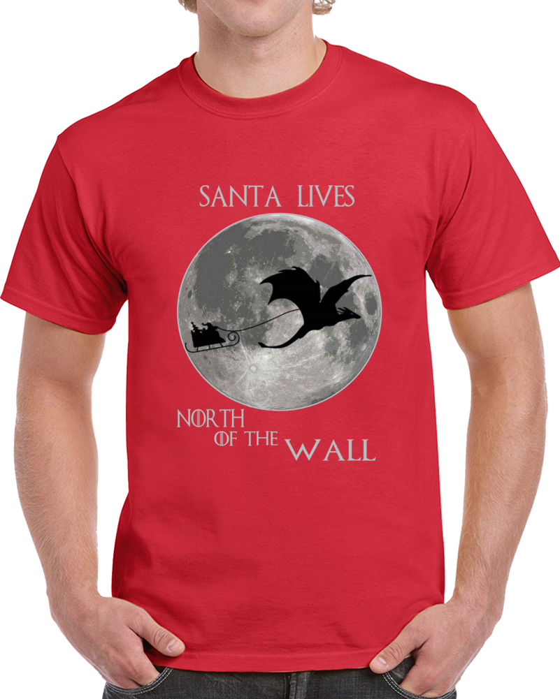 Santa Lives North Of The Wall Game Of Thrones                  T Shirt