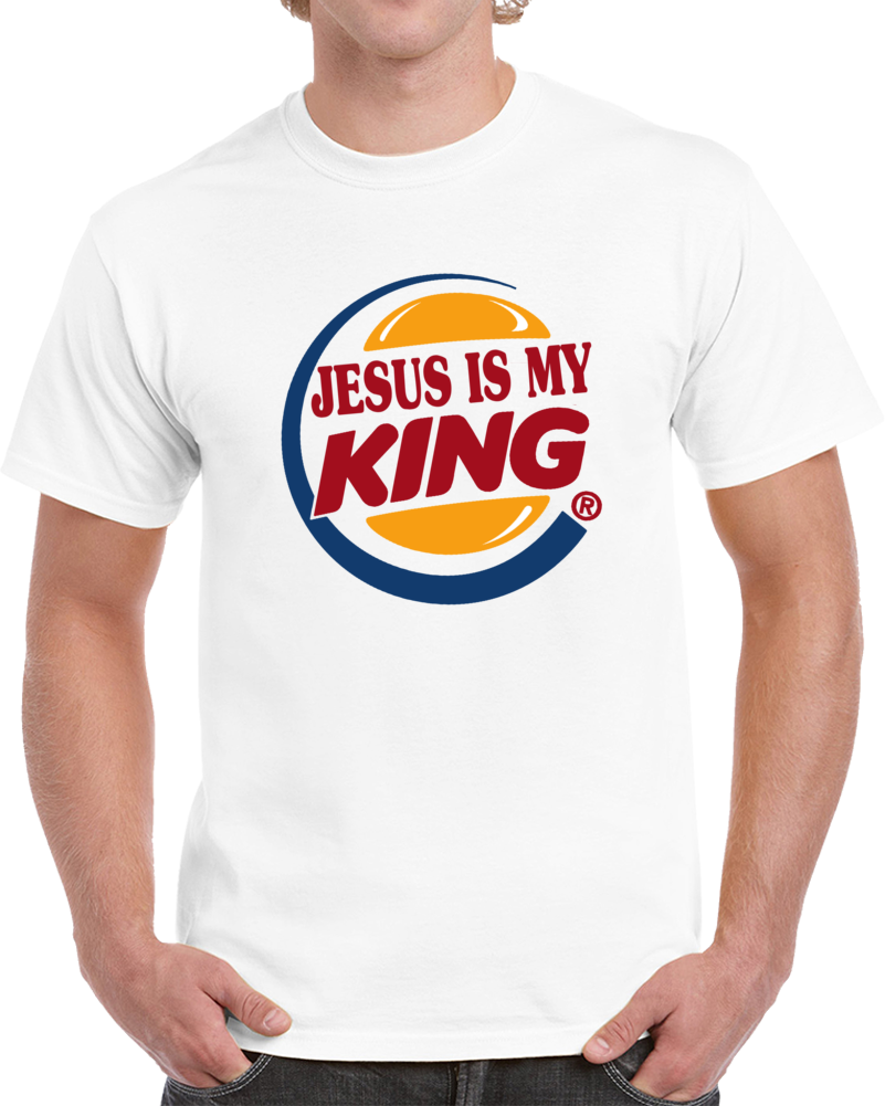 Burger King Logo Jesus Is My King  T Shirt