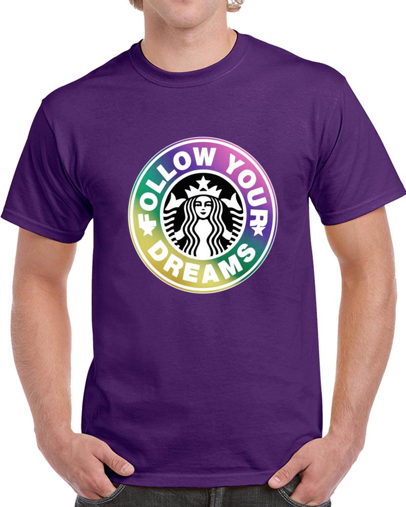 Follow Your Dream Star Buck Logo  T Shirt