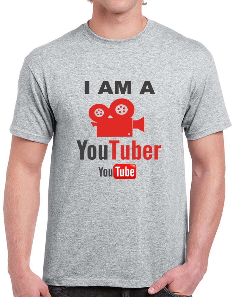 I Am A You Tuber  Youtube T Shirt
