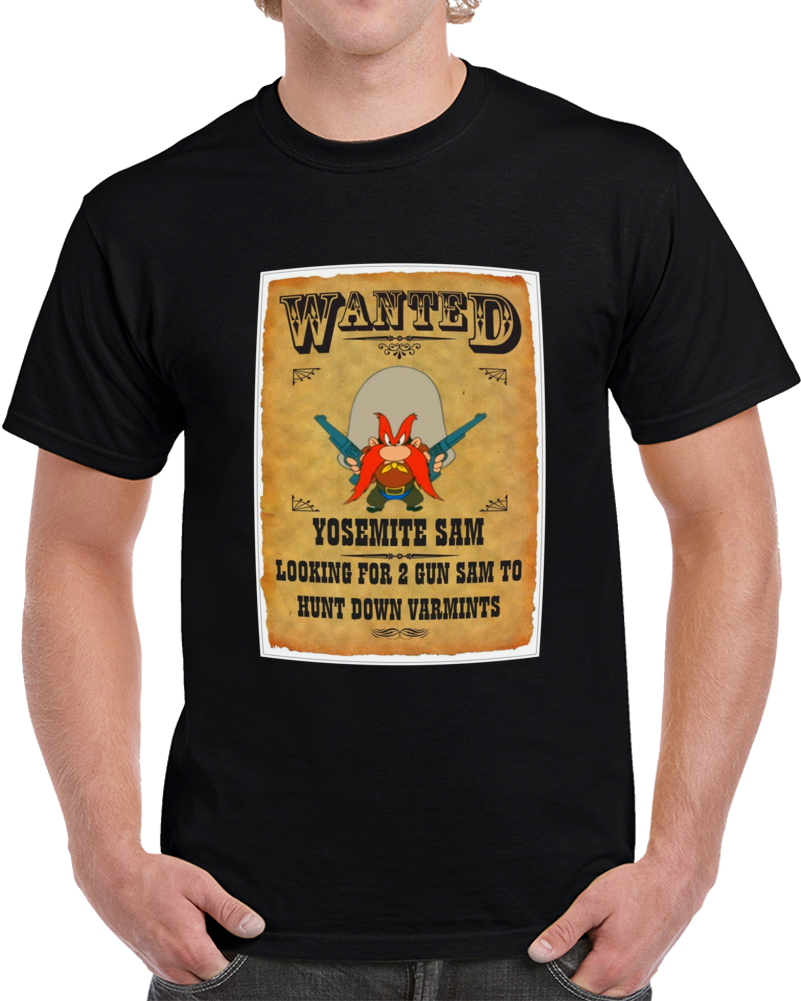 Wanted Yosemite Sam Lokking For 2 Gun Sam To Hunt Down Varmints  T Shirt