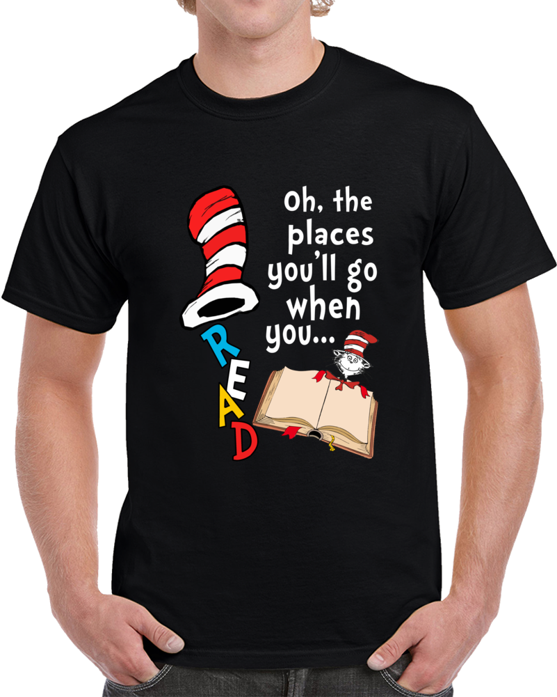 Oh The Places Youll Go When You Read Books Dr Seuss T Shirt