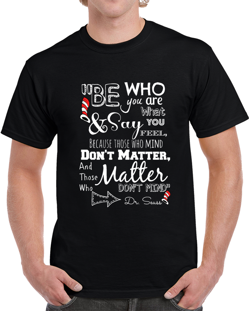 Dr Seuss Quotes Be Who You Are   T Shirt
