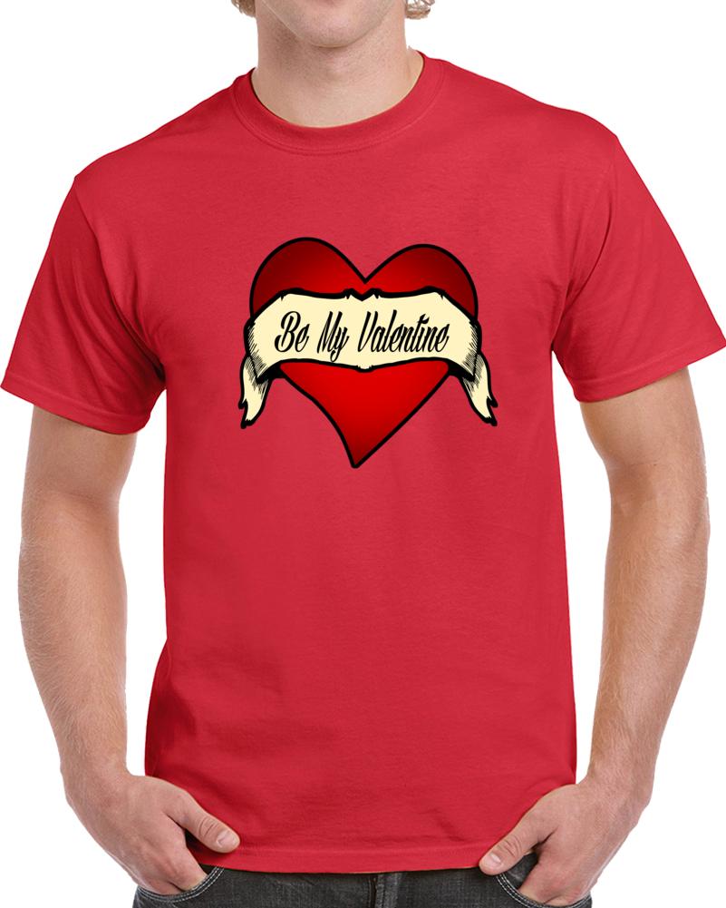 Be My Valentne  T Shirt