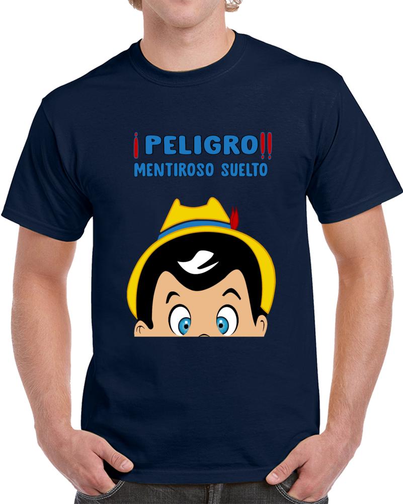 Pinocho Peligro Mentiroso Suelto   T Shirt