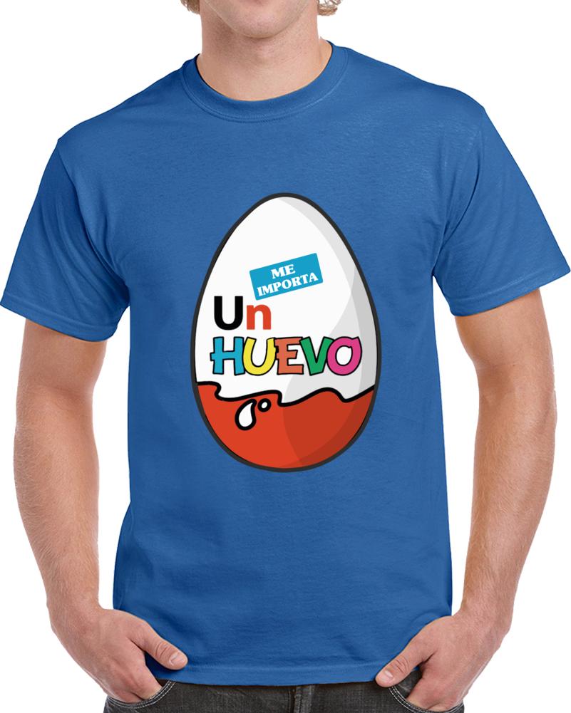 Me Importa Un Huevo  T Shirt