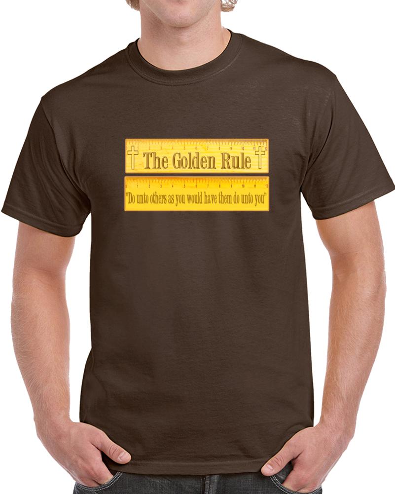 The Golden Rule  T Shirt