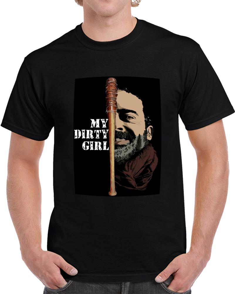 Negan My Dirty Girl  T Shirt